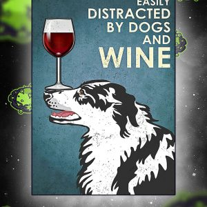 Border collie easily distracted by dogs and wine poster