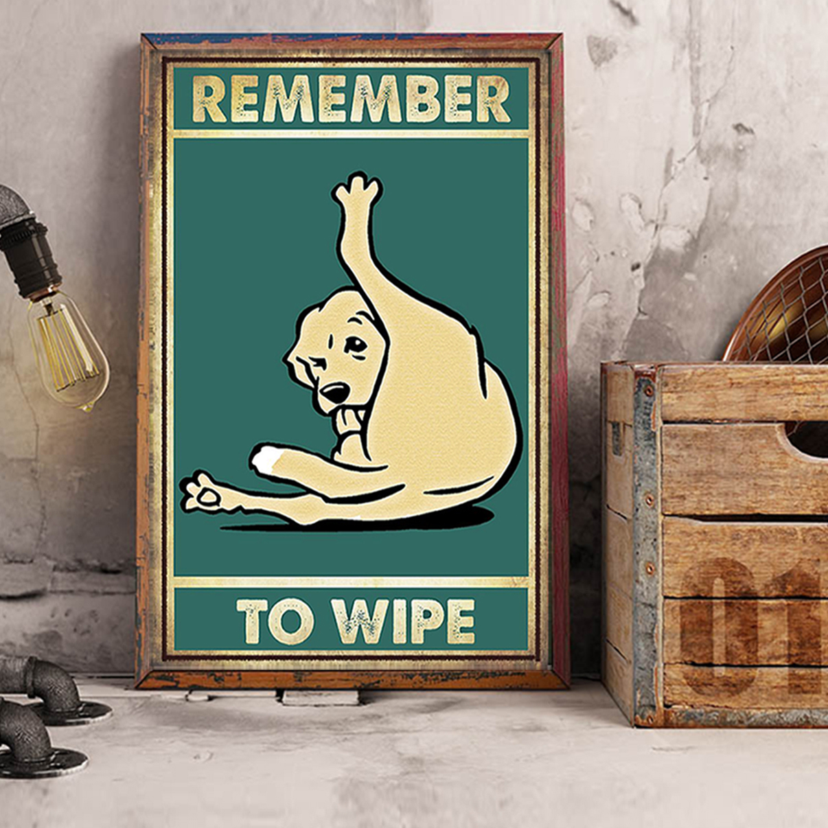 Dog remember to wipe poster A1