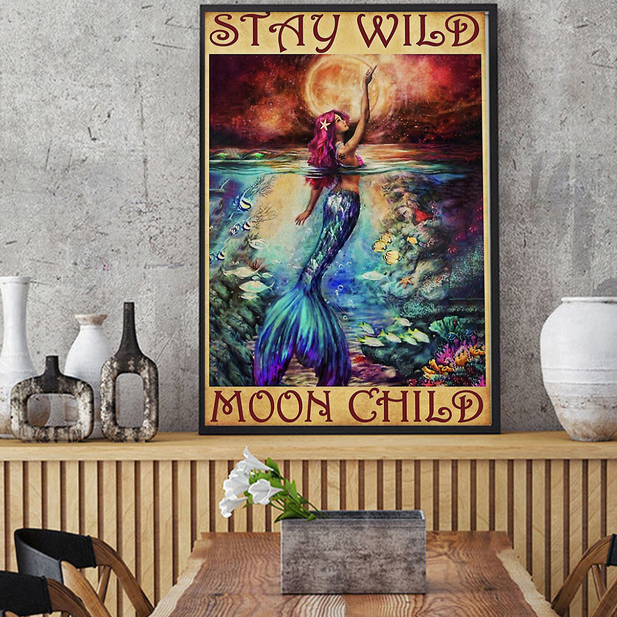 Mermaid stay wild moon child poster A3
