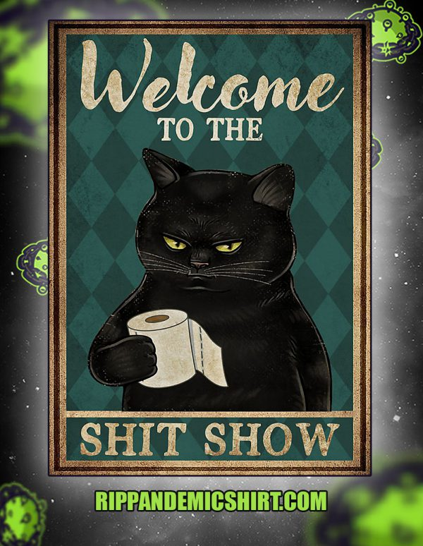 Cat welcome to the shit show poster
