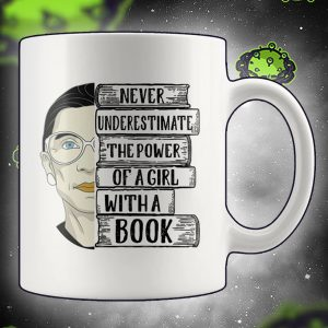 RBG never underestimate the power of a girl with a book white mug