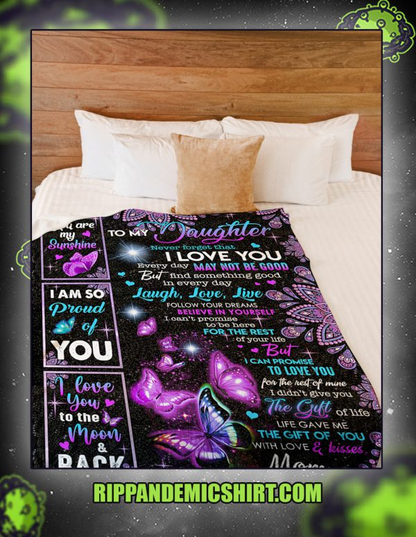 Butterfly To my daughter never forget that i love you blanket large