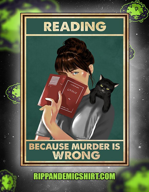 Girl and black cat reading because murder Is wrong poster