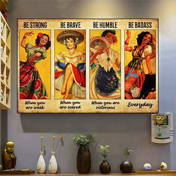 Mexican Folk Dancing be strong be brave be humble be badass poster A2