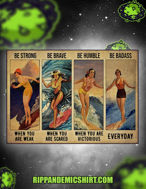 Surfing girl be strong be brave be humble be badass poster