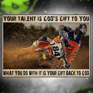 Motocross your talent is god's gift to you poster