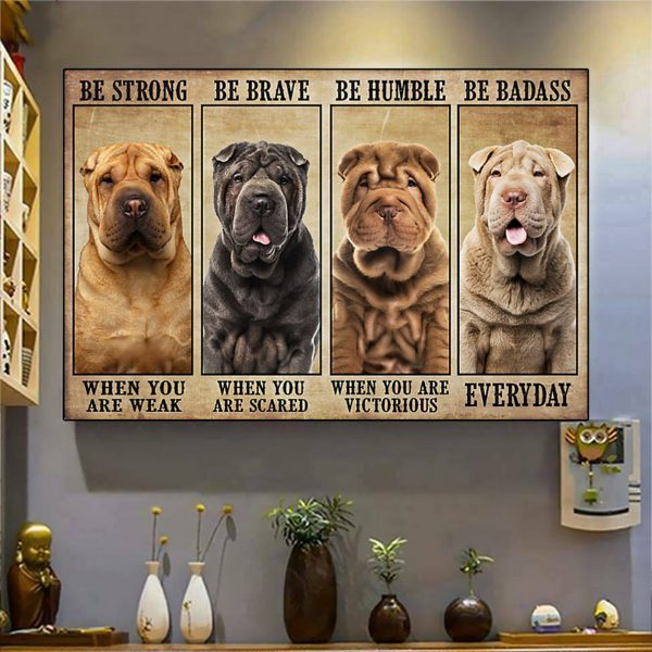 Shar pei be strong be brave be humble be badass poster A2
