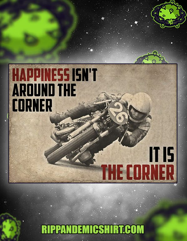 Motor racing happiness isn't around the corner it is the corner canvas prints