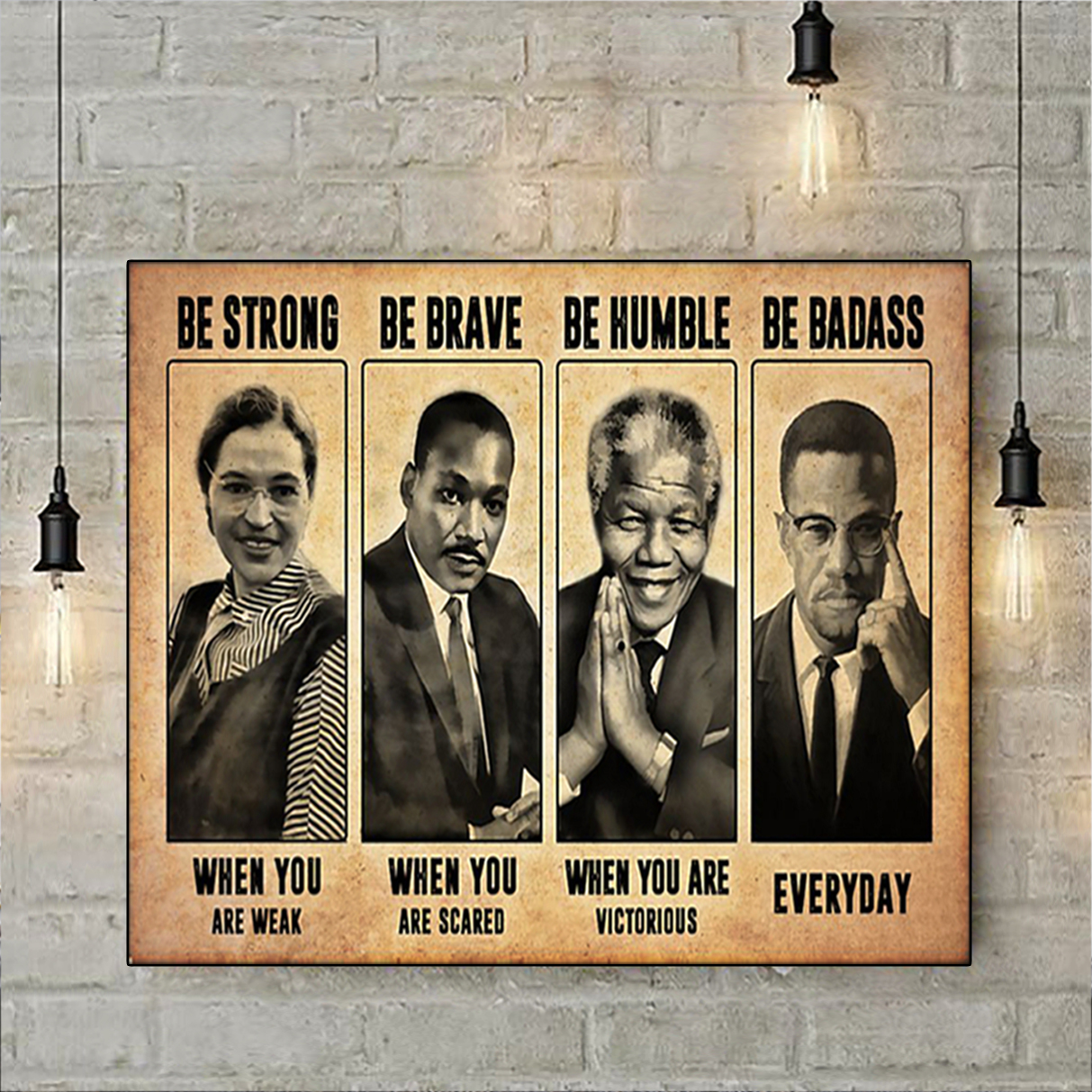 Rosa Parks Martin Luther King be strong be brave be humble be badass poster A1
