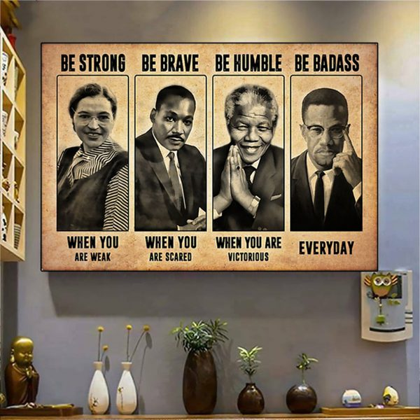 Rosa Parks Martin Luther King be strong be brave be humble be badass poster A2