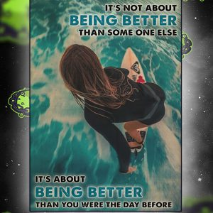 Surfing Girl it's not about being better than someone else poster