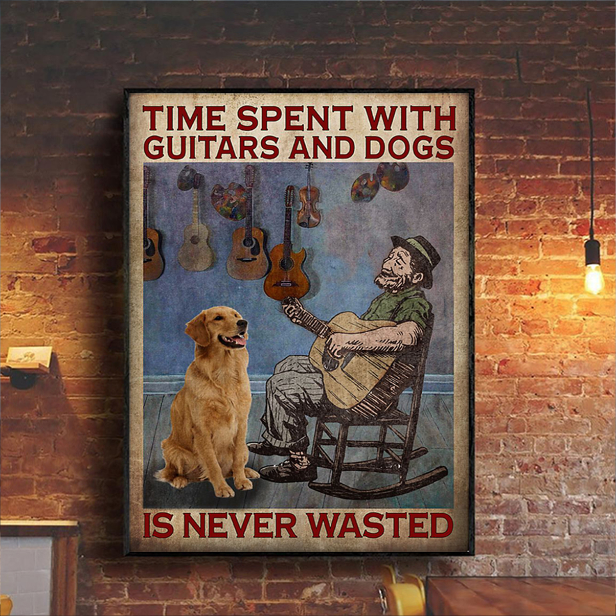 Time spent with guitars and dogs is never wasted poster A1