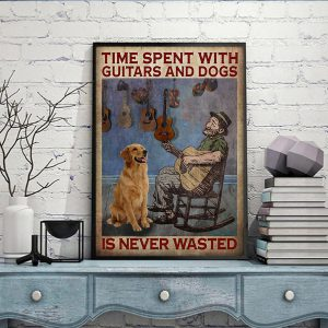 Time spent with guitars and dogs is never wasted poster A3