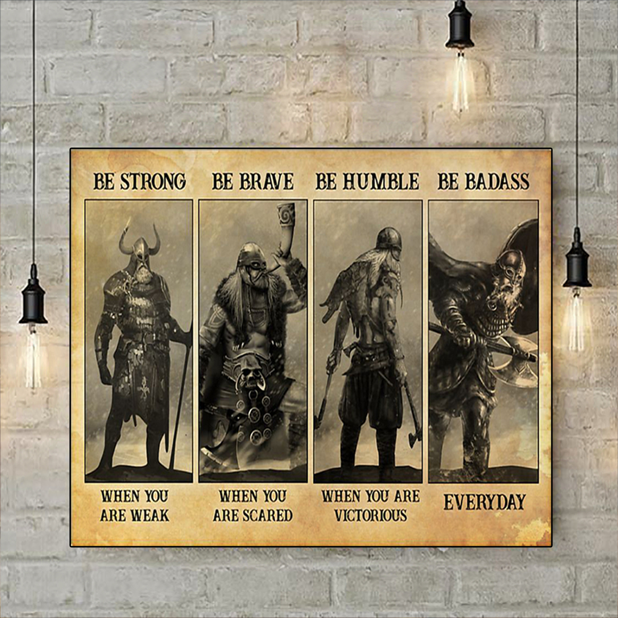 Viking be strong be brave be humble be badass poster A1