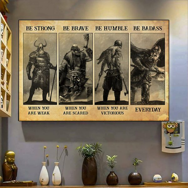 Viking be strong be brave be humble be badass poster A2