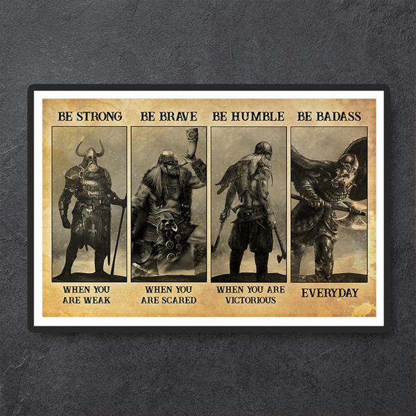Viking be strong be brave be humble be badass poster A3