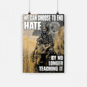 American native we can choose to end hate by no longer teaching it canvas