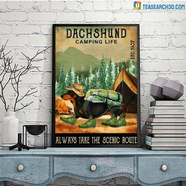 Dachshund camping life always take the scenic route poster
