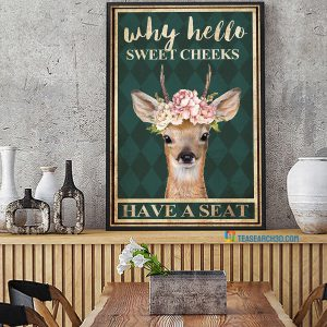 Deer floral why hello sweet cheeks have a seat poster