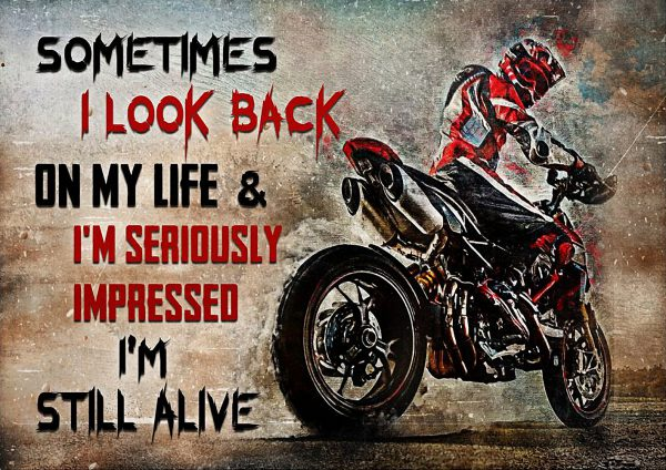 Ducati Motorcycle Sometimes I Look Back On My Life And I'm Seriously Impressed I'm Still Alive Poster