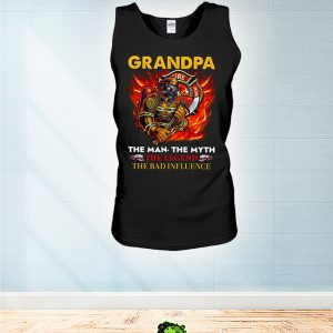 Firefighter Grandpa The Man The Myth The Legend The Bad Influence tank
