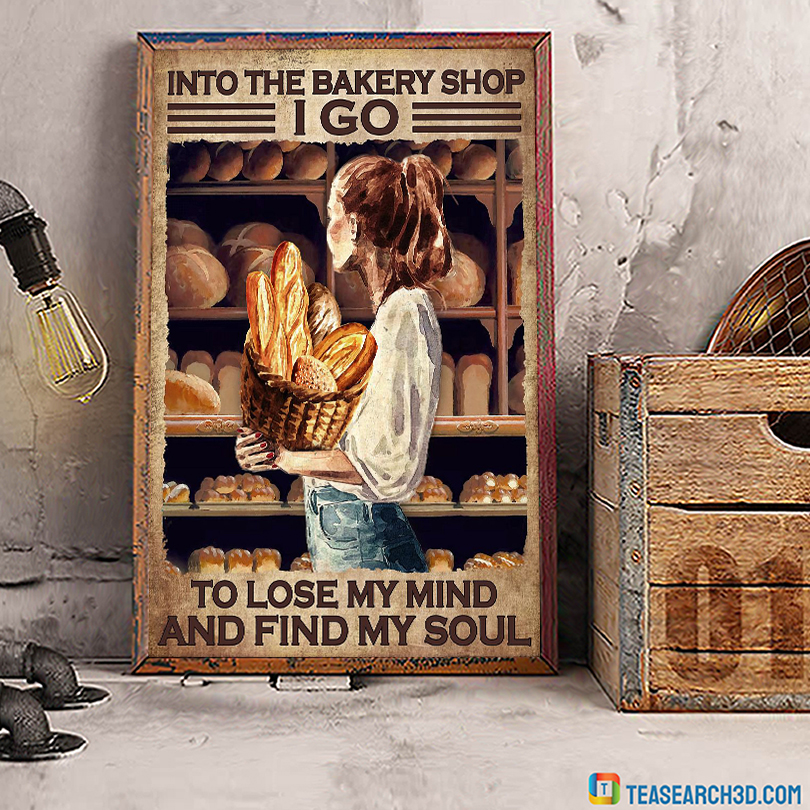 Girl into the bakery shop I go to lose my mind and find my soul poster A2