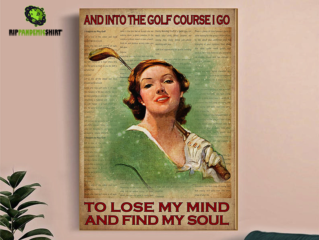 Golf girl and into the golf course I go to lose my mind and find my soul poster A3