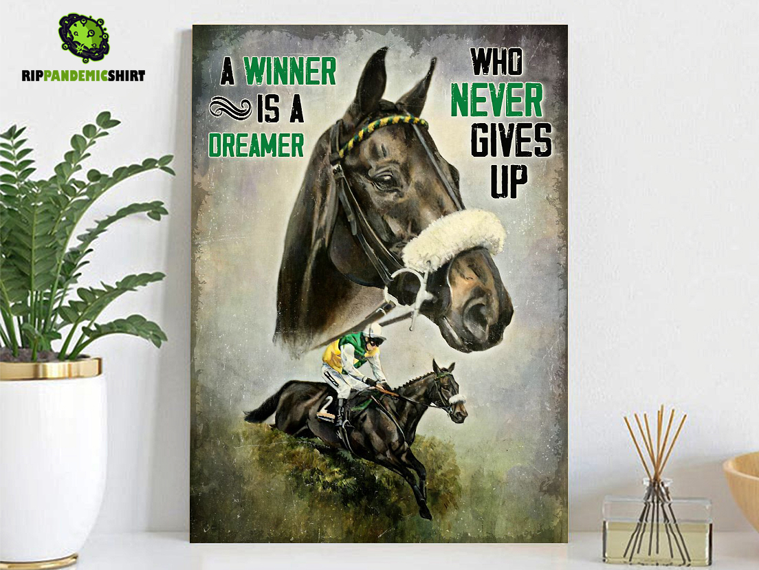 Horse racing a winner is a dreamer who never gives up poster A1