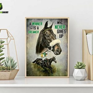 Horse racing a winner is a dreamer who never gives up poster A2