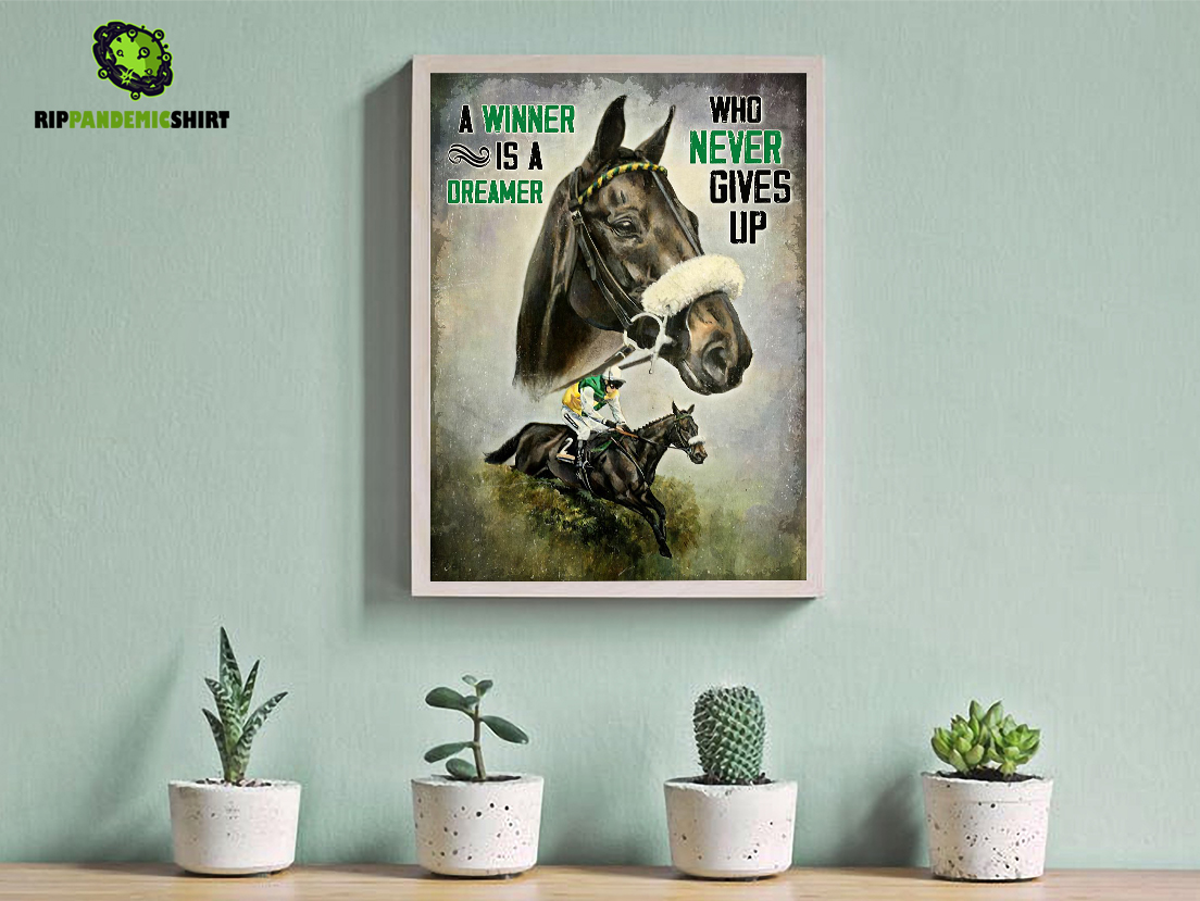 Horse racing a winner is a dreamer who never gives up poster A3