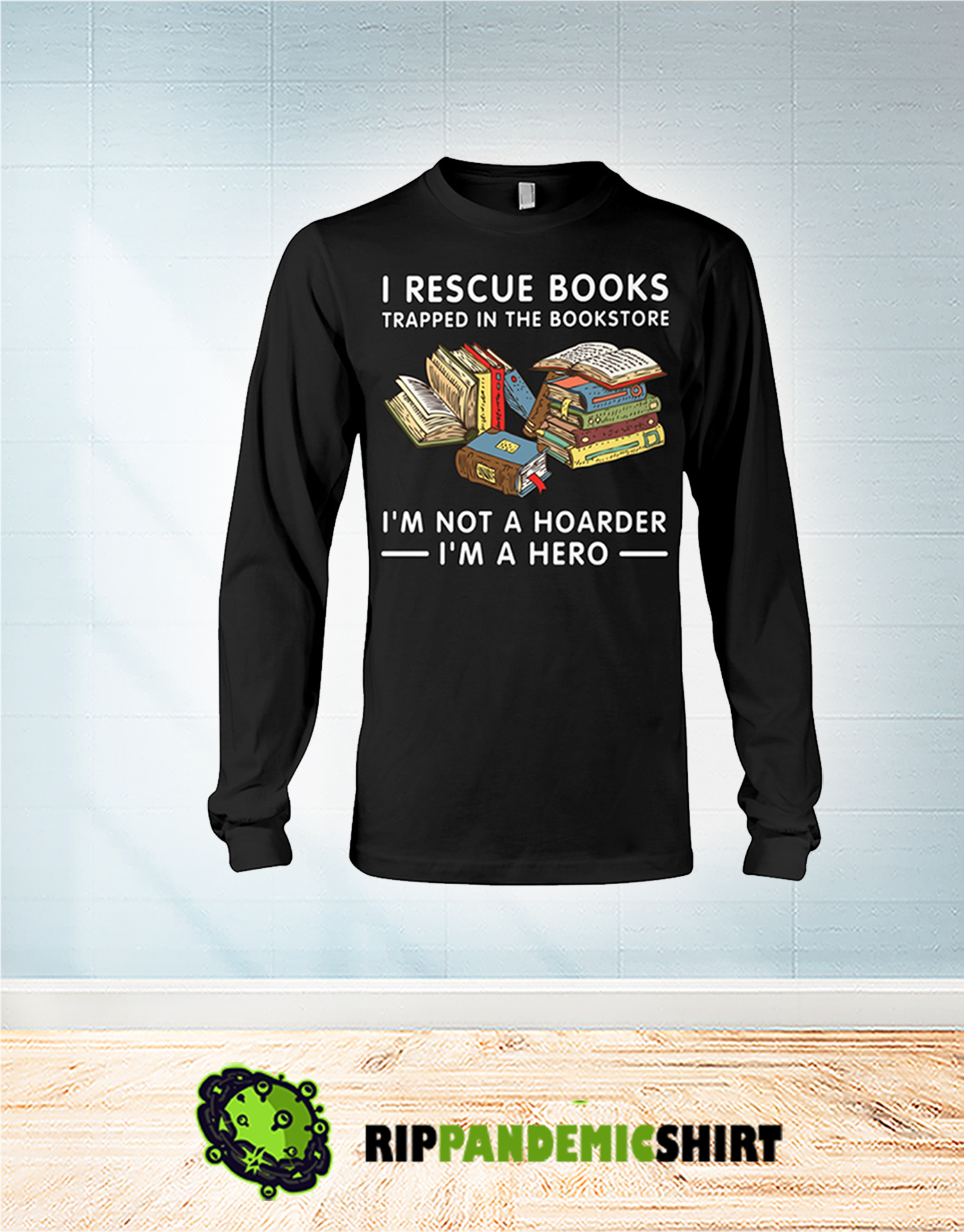 I recue books trapped in the bookstore long sleeve