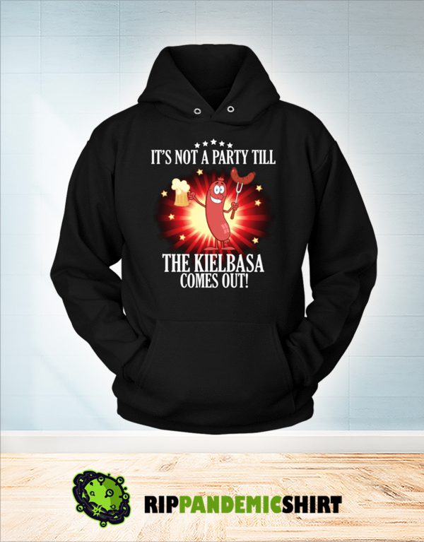 It's not a party till the kielbasa come out hoodie