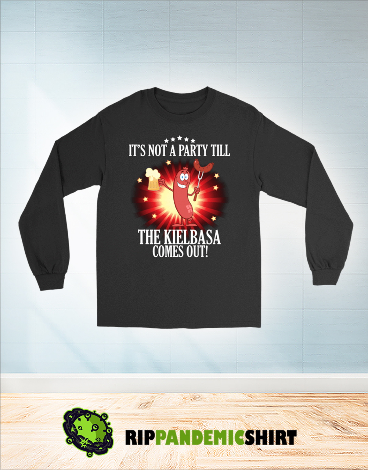 It's not a party till the kielbasa come out long sleeve