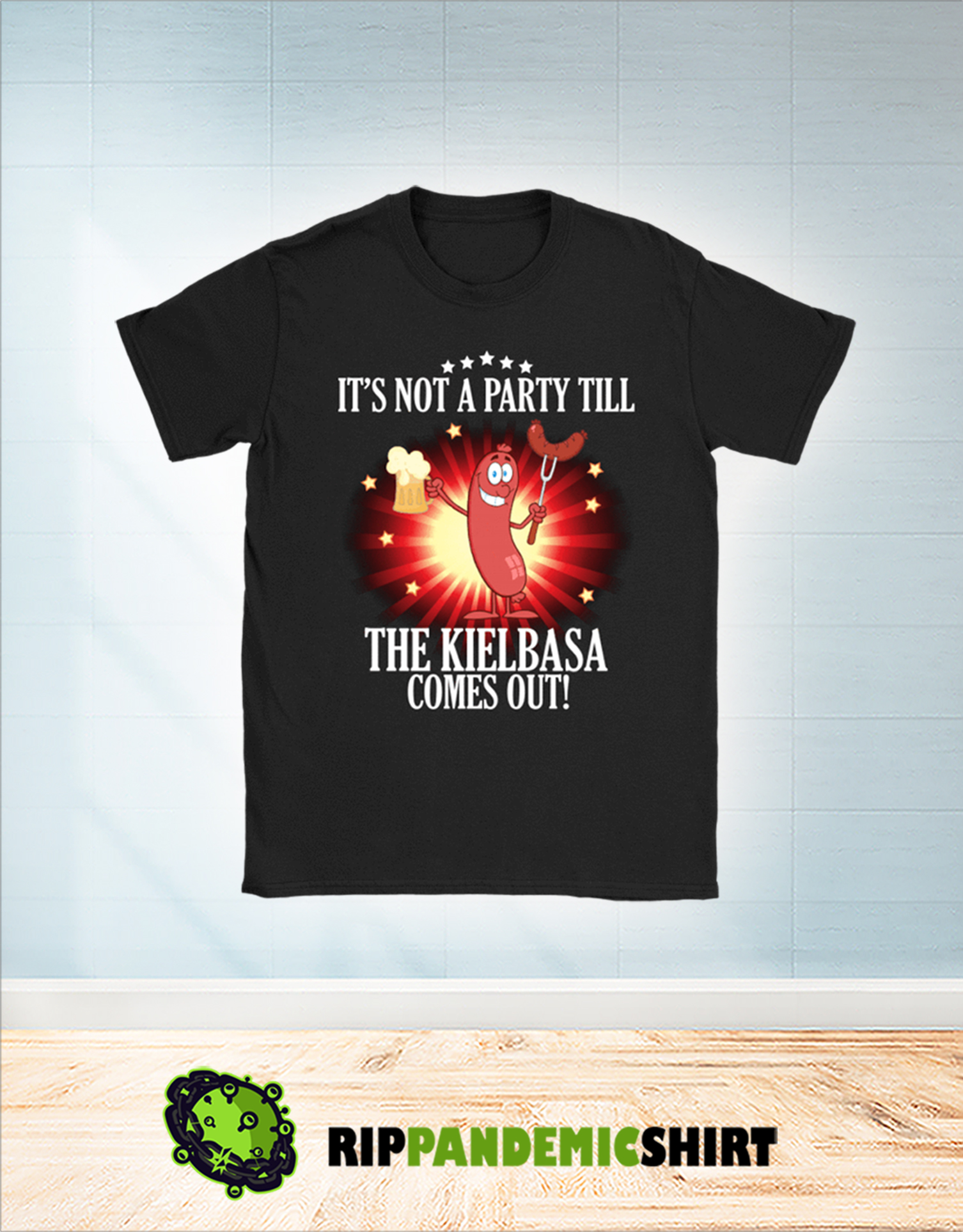 It's not a party till the kielbasa come out shirt