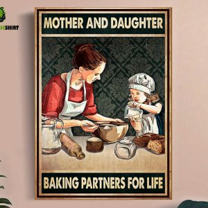 Mother and daughter baking partners for life poster A2