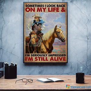 Old man cowboy on horse sometimes I look back on my life poster