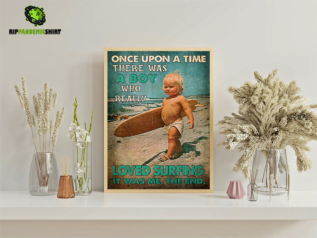 Once upon a time there was a boy who really loved surfing poster A2
