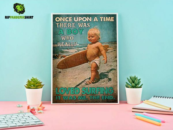 Once upon a time there was a boy who really loved surfing poster A3