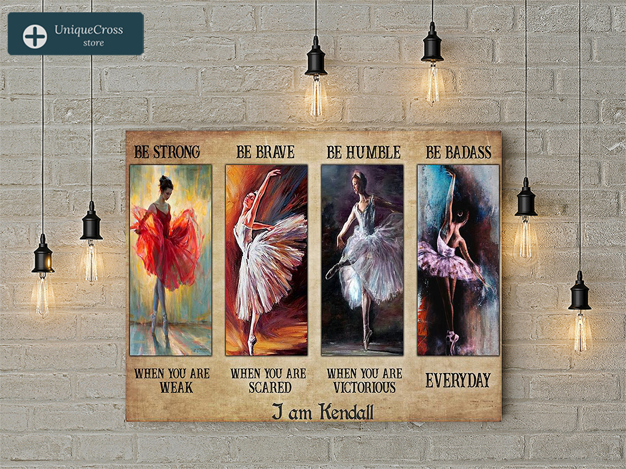 Personalized custom name ballet be strong when you are weak poster A3