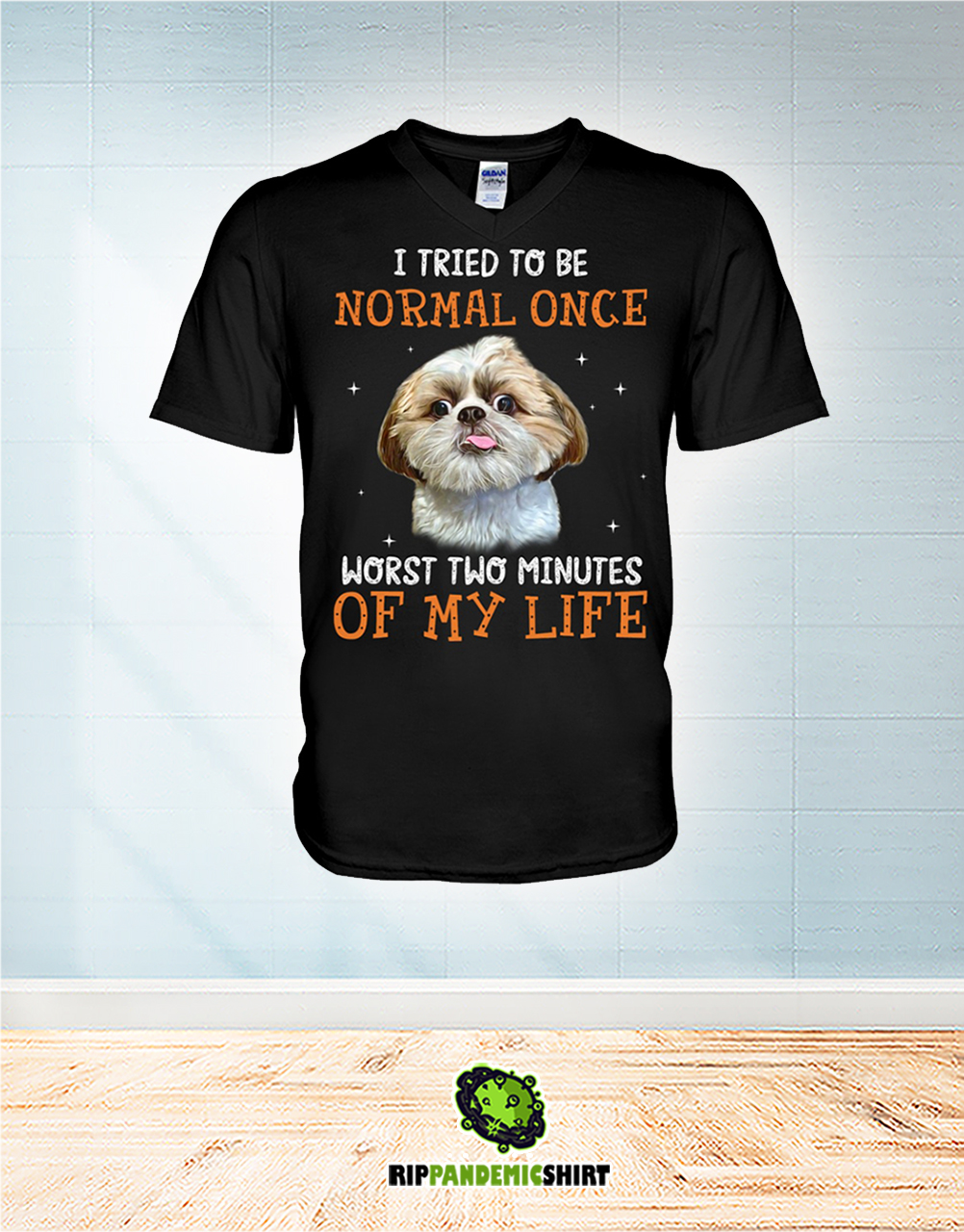 Shih Tzu I Tried To Be Normal Once Worst Two Minutes Of My Life v-meck