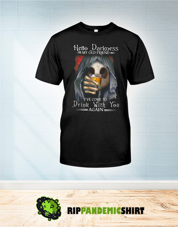Skull jack skellington Hello darkness my old friend I've come to drink with you again shirt