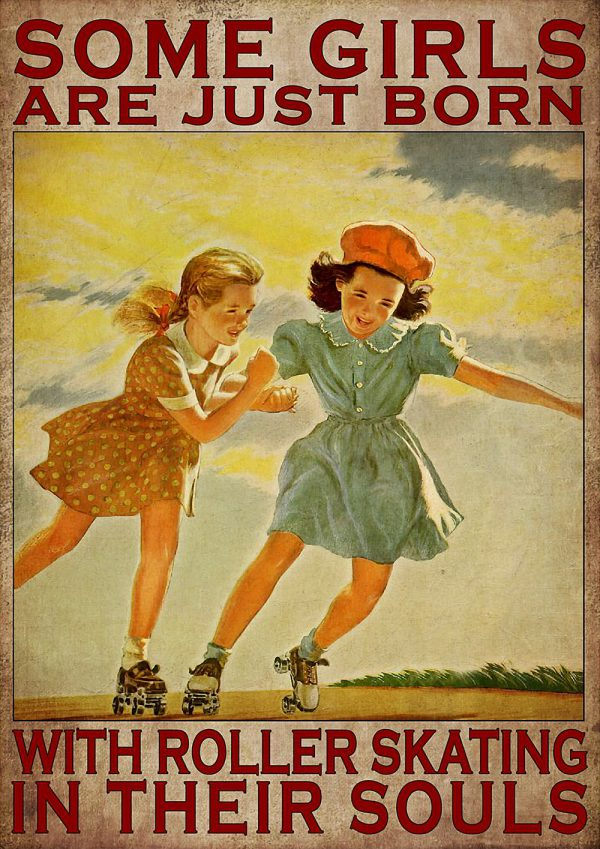 Some Girls Are Just Born With Roller Skating In Their Souls Poster