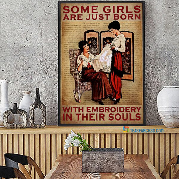 Some girls are just born with embroidery in their souls poster A1