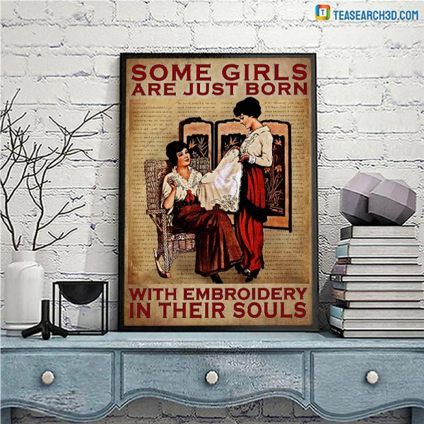 Some girls are just born with embroidery in their souls poster A2