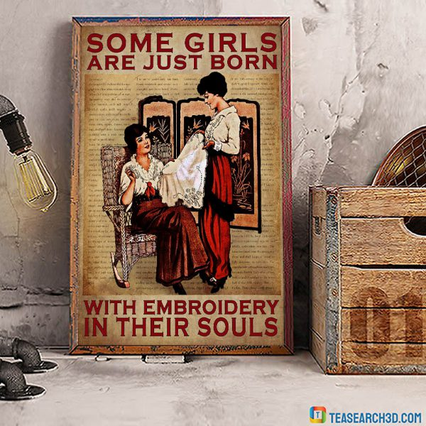 Some girls are just born with embroidery in their souls poster A3