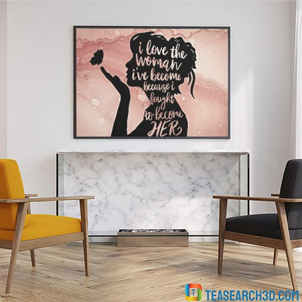 Strong woman I love the woman I become canvas medium