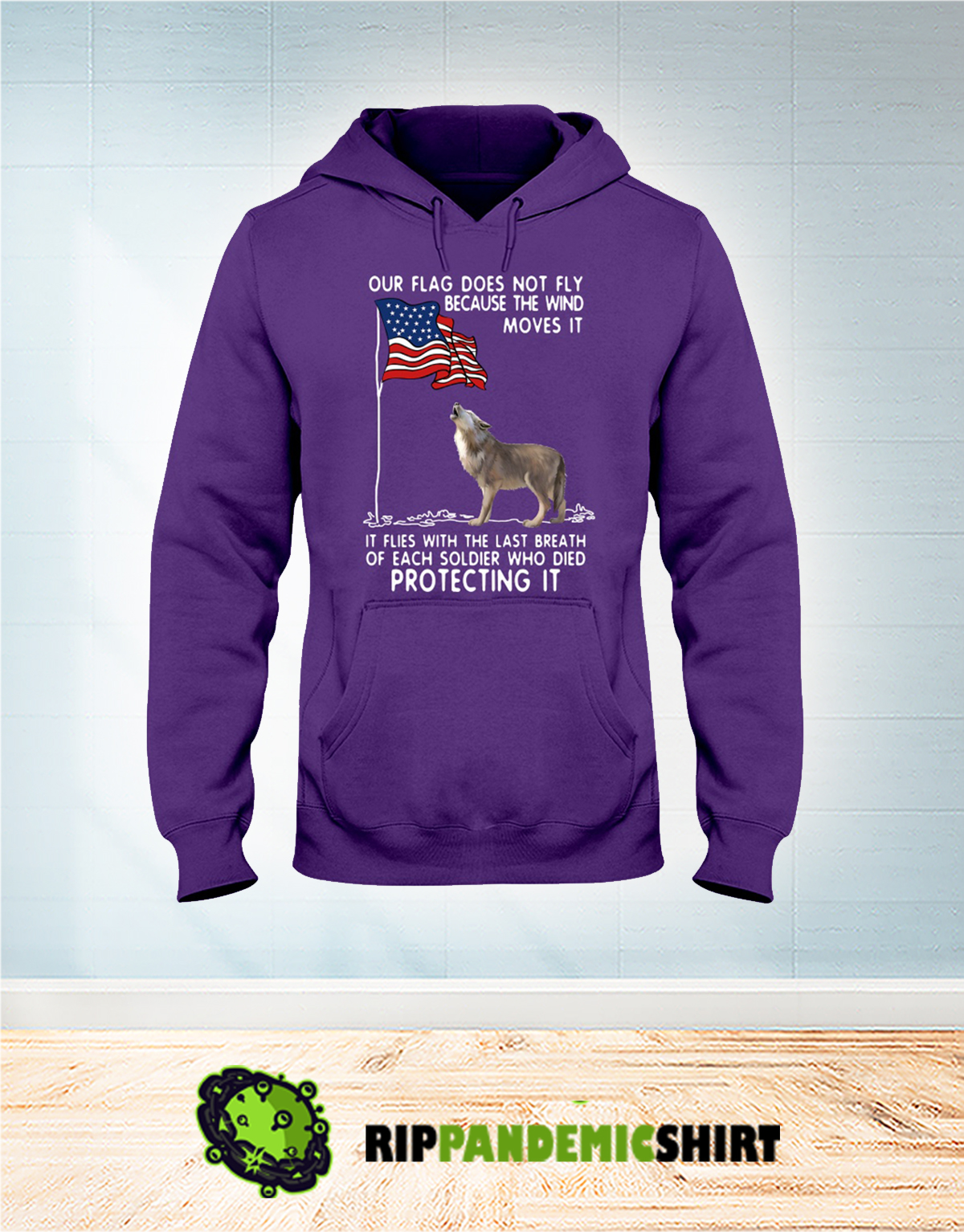 Wolf USA soldier died our flag does not fly hoodie