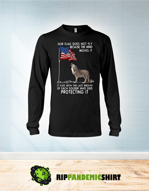 Wolf USA soldier died our flag does not fly long sleeve