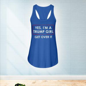Yes I'm a Trump girl get over it flowy tank