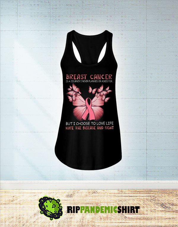 Butterfly Breast Cancer is a journey I never planned or asked for flowy tank